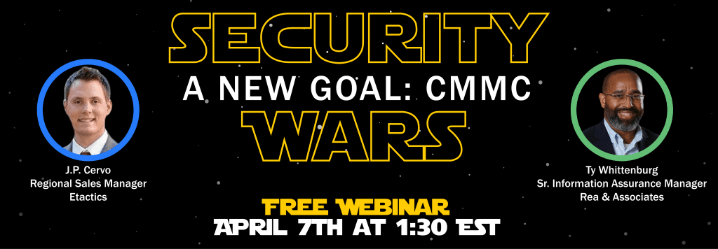 Attend Security Wars' Episode 1, A New Goal: CMMC on April 7, 2021, at 1:30 p.m. to learn more about this new certification and how it will impact your ability to bid on future DoD contracts.