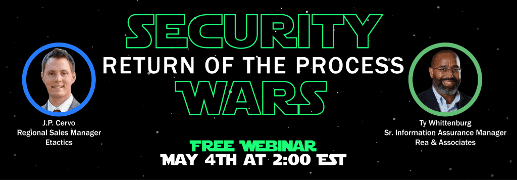 Attend Security Wars' Episode 2, Return of the Process on May 4, 2021, at 2:00 p.m. to learn how to use growth and security to drive a culture of growth fueled by CMMC best practices