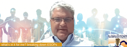 Episode 299: What's in It for Me? Breaking Down ESOPs