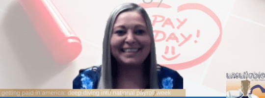 Episode 298: Getting Paid in America: Deep Diving into National Payroll Week