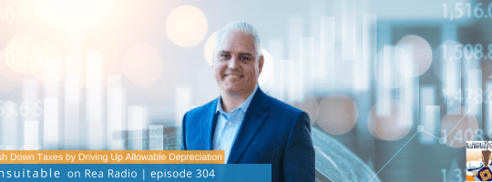 Episode 304: Push Down Taxes by Driving Up Allowable Depreciation